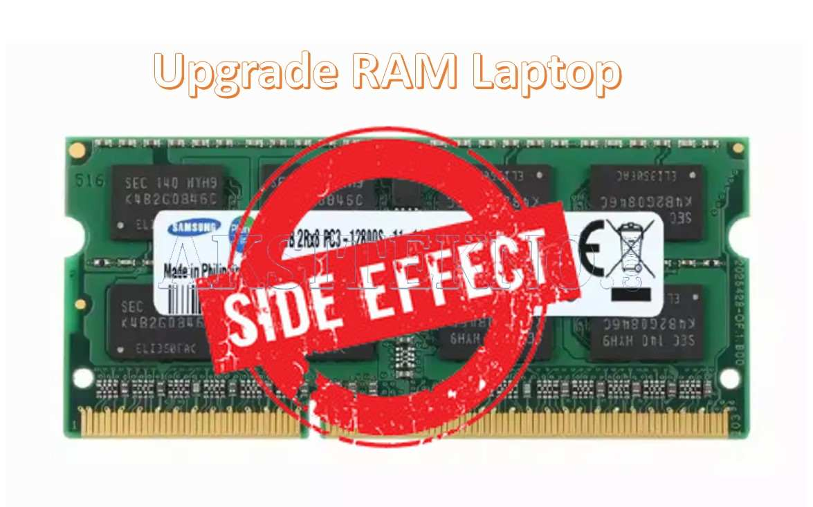 Efek Samping Upgrade RAM Laptop